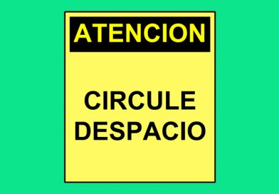 Atención 0034 CIRCULE DESPACIO