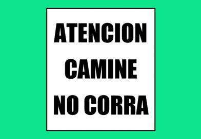 Atención 0077 CAMINE NO CORRA