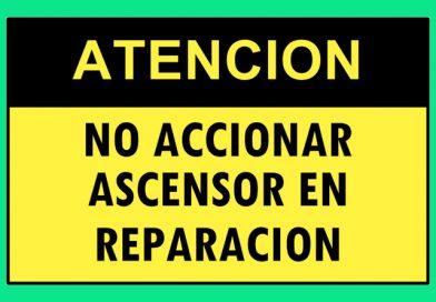 Atención 4126 NO ACCIONAR ASCENSOR EN REPARACION