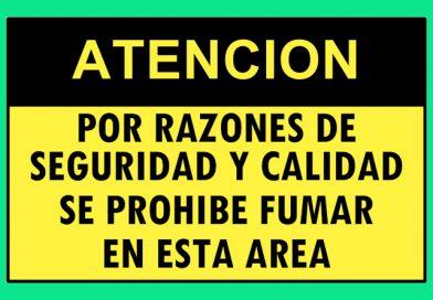 Atención 4355 POR RAZONES DE SEGURIDAD Y CALIDAD SE PROHIBE FUMAR EN ESTA AREA