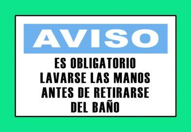 Aviso 3330 ES OBLIGATORIO LAVARSE LAS MANOS ANTES DE RETIRARSE DEL BAÑO