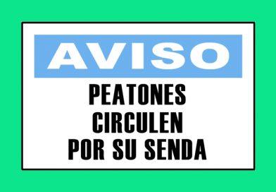 Aviso 3331 PEATONES CIRCULEN POR SU SENDA