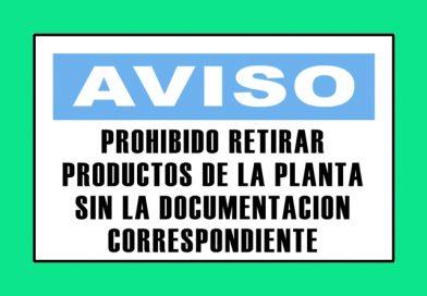 Aviso 3336 PROHIBIDO RETIRAR PRODUCTOS DE LA PLANTA SIN LA DOCUMENTACION CORRESPONDIENTE