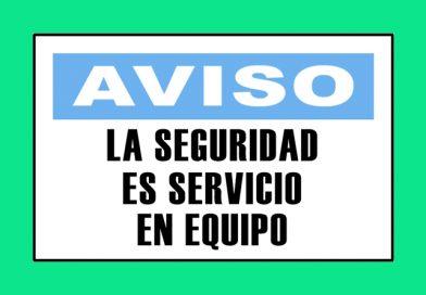 Aviso 3343 LA SEGURIDAD ES SERVICIO EN EQUIPO