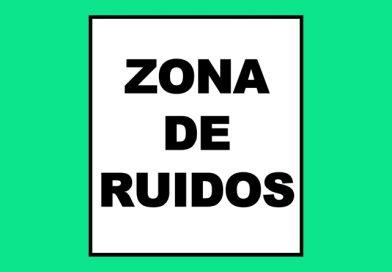 Información 036 ZONA DE RUIDOS