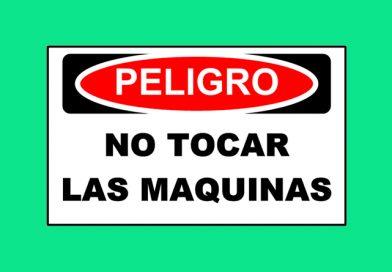 Peligro 1345 NO TOCAR LAS MAQUINAS