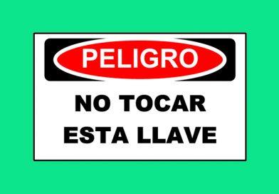 Peligro 1349 NO TOCAR ESTA LLAVE
