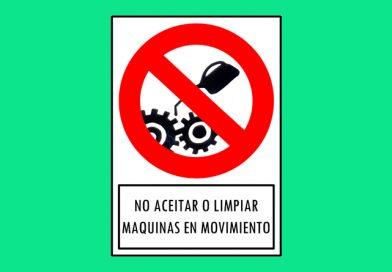 Prohibido 174 NO ACEITAR O LIMPIAR MAQUINAS EN MOVIMIENTO