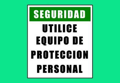 Seguridad 0044 SEGURIDAD UTILICE EQUIPO DE PROTECCION PERSONAL