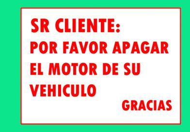 Seguridad 0940 SR CLIENTE: POR FAVOR APAGAR EL MOTOR DE SU VEHICULO