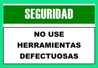 Seguridad 2317 NO USE HERRAMIENTAS DEFECTUOSAS