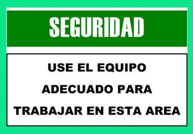 Seguridad 2322 USE EL EQUIPO ADECUADO PARA TRABAJAR EN ESTA AREA